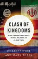 Cover for Clash of kingdoms: what the Bible says about Russia, ISIS, Iran, and the en...