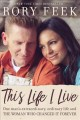 Cover for This life I live: one man's extraordinary, ordinary life and the woman who ...