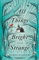 Cover for All things bright and strange