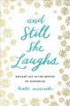 Cover for And still she laughs: defiant joy in the depths of suffering