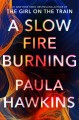 Cover for A slow fire burning