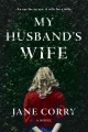 Cover for My husband's wife: a novel