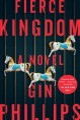 Cover for Fierce kingdom: a novel