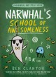 Cover for Narwhal and Jelly 6: Narwhal's School of Awesomeness
