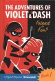 Cover for The Adventures of Violet and Dash: Friend or Foe?