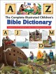 Cover for The complete illustrated children's Bible dictionary.