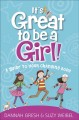 Cover for It's Great to Be a Girl!: A Guide to Your Changing Body
