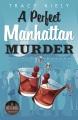 Cover for A perfect Manhattan murder