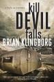 Cover for Kill Devil Falls / A Novel of Suspense