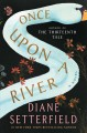 Cover for Once upon a river: a novel