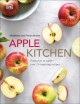 Cover for Apple Kitchen: From Tree to Table--over 70 Inspired Recipes