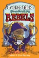Cover for Corpse Talk: Ground-breaking Rebels
