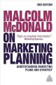 Cover for Malcolm McDonald on marketing planning: understanding marketing plans and s...