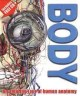 Cover for Body: [an amazing tour of human anatomy]