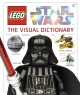 Cover for LEGO Star Wars: the visual dictionary