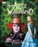 Cover for Alice in Wonderland: the visual guide