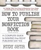 Cover for How to Publish Your Nonfiction Book: A Complete Guide to Making the Right P...