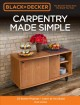 Cover for Black & Decker Carpentry Made Simple: 23 Stylish Projects - Learn As You Bu...