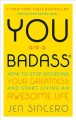 Cover for You are a bad ass: how to stop doubting your greatness and start living an ...