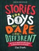 Cover for Stories for boys who dare to be different: true tales of amazing boys who c...