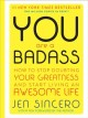 Cover for You are a badass: how to stop doubting your greatness and start living an a...