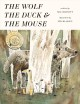 Cover for The Wolf, the Duck, and the Mouse