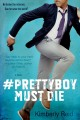 Cover for #Prettyboy must die