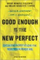 Cover for Good enough is the new perfect: finding happiness and success in modern mot...
