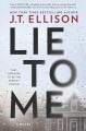 Cover for Lie to me: a novel