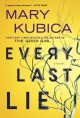 Cover for Every Last Lie: A Gripping Novel of Psychological Suspense