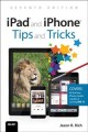Cover for Ipad and Iphone Tips and Tricks: Covers All Iphones and Ipads Running Ios 1...