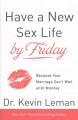 Cover for Have a new sex life by Friday: because your marriage can't wait until Monda...