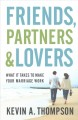 Cover for Friends, Partners, and Lovers: What It Takes to Make Your Marriage Work