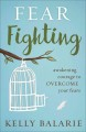 Cover for Fear fighting: awakening courage to overcome your fears