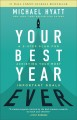 Cover for Your best year ever: a five-step plan for achieving your most important goa...