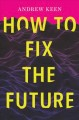 Cover for How to fix the future