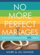 Cover for No more perfect marriages: experience the freedom of being real together