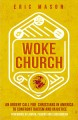 Cover for Woke church: an urgent call for Christians in America to confront racism an...