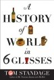 Cover for A history of the world in 6 glasses