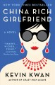 Cover for China rich girlfriend: a novel