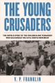 Cover for The young crusaders: the untold story of the children and teenagers who gal...