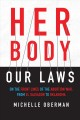 Cover for Her body, our laws: on the frontlines of the abortion war from El Salvador ...
