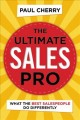 Cover for The Ultimate Sales Pro: What the Best Salespeople Do Differently