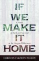 Cover for If We Make It Home: A Novel of Faith and Survival in the Oregon Wilderness