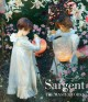 Cover for Sargent: the masterworks