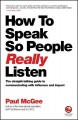 Cover for How to speak so people really listen: the straight-talking guide to communi...