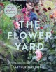 Cover for The flower yard: growing flamboyant flowers in containers