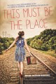Cover for This must be the place: a novel