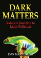 Cover for Dark matters: nature's reaction to light pollution