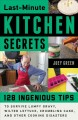 Cover for Last-minute kitchen secrets: 128 ingenious tips to survive lumpy gravy, wil...